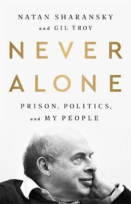 Never Alone: Prison, Politics, and My People by Gil Troy