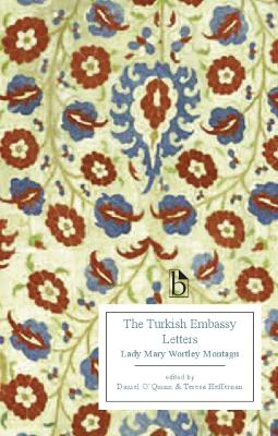 The Turkish Embassy Letters (1763) by Lady Mary Wortley Montagu
