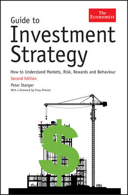 Guide to Investment Strategy: How to Understand Markets, Risk, Rewards and Behaviour by Elroy Dimson