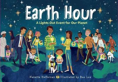 Earth Hour: A Lights-Out Event for Our Planet by Nanette Heffernan