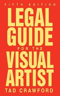 Legal Guide for the Visual Artist book