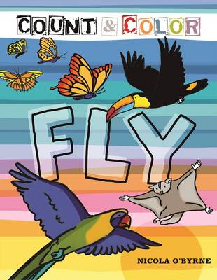 Count and Color: Fly: Fly by Nicola O'Byrne