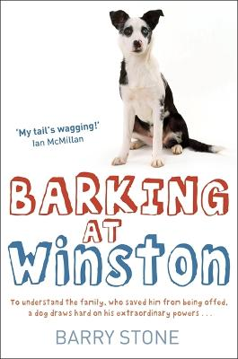 Barking at Winston by Barry Stone
