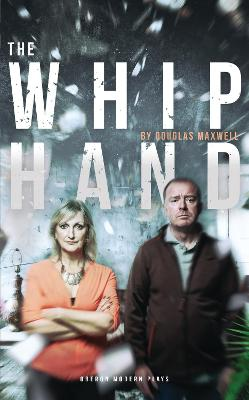 The Whip Hand by Douglas Maxwell