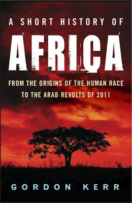 A Short History Of Africa by Gordon Kerr