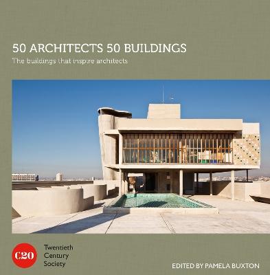 50 Architects 50 Buildings by Twentieth Century Society