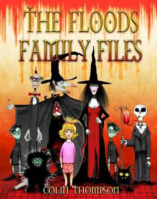 Floods Family Files by Colin Thompson