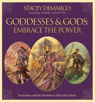 Goddesses & Gods: Embrace the Power by Stacey Demarco