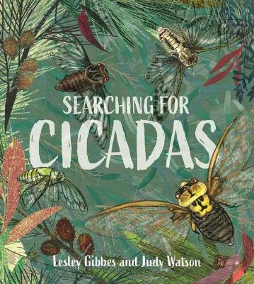Searching for Cicadas by Lesley Gibbes