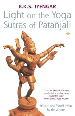 Light on the Yoga Sutras of Patanjali by B. K. S. Iyengar