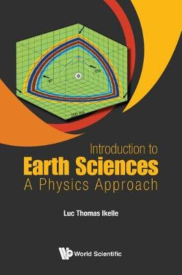 Introduction To Earth Sciences: A Physics Approach by Luc Thomas Ikelle