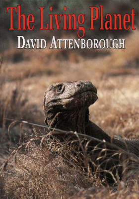 The Living Planet by Sir David Attenborough