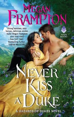 Never Kiss a Duke: A Hazards of Dukes Novel by Megan Frampton
