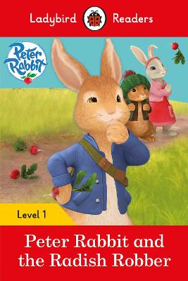 Peter Rabbit and the Radish Robber - Ladybird Readers Level 1 book