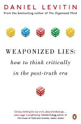 Weaponized Lies by Daniel Levitin