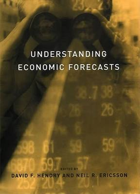 Understanding Economic Forecasts by David F. Hendry