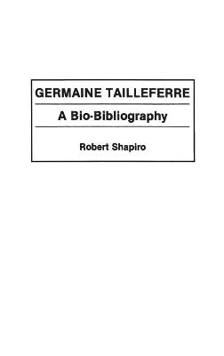 Germaine Tailleferre by Robert Shapiro