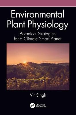 Environmental Plant Physiology: Botanical Strategies for a Climate Smart Planet book