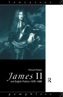 James II and English Politics, 1678-88 book