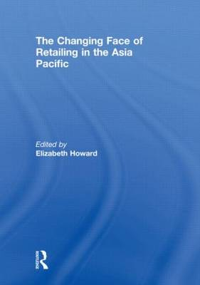 Changing Face of Retailing in the Asia Pacific book
