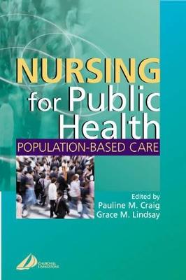 Nursing for Public Health: Population Based Care by Pauline M. Craig