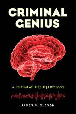 Criminal Genius by James C. Oleson