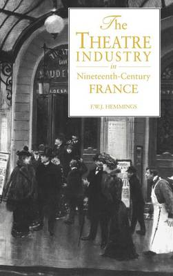 Theatre Industry in Nineteenth-Century France book