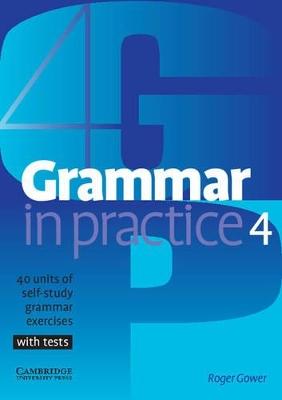 Grammar in Practice 4 by Roger Gower