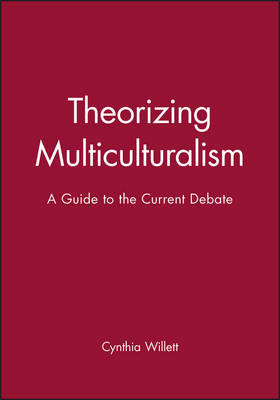Theorizing Multiculturalism by Cynthia Willett