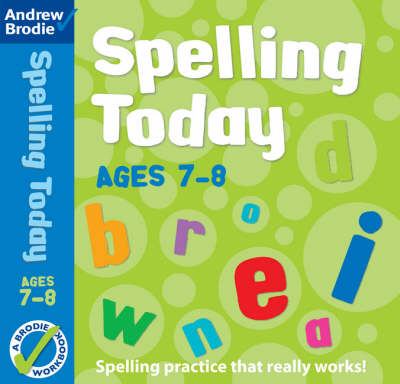 Spelling Today for Ages 7-8 by Andrew Brodie