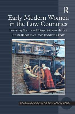 Early Modern Women in the Low Countries by Susan Broomhall