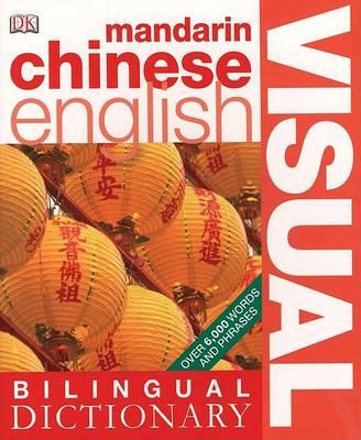 Mandarin Chinese-English Visual Bilingual Dictionary by Angela Wilkes