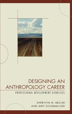 Designing an Anthropology Career by Sherylyn H. Briller