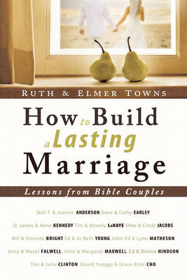 How to Build a Lasting Marriage by Ruth Towns