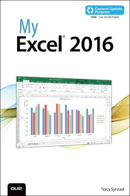 My Excel 2016 (includes Content Update Program) by Tracy Syrstad