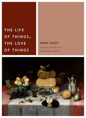 Life of Things, the Love of Things by Murtha Baca