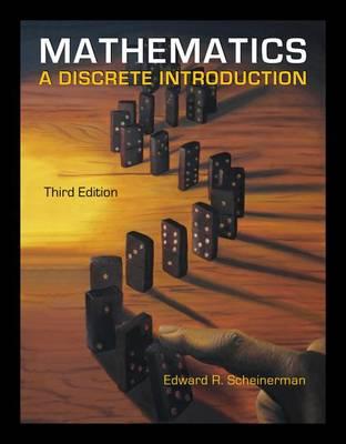 Mathematics : A Discrete Introduction by Edward Scheinerman
