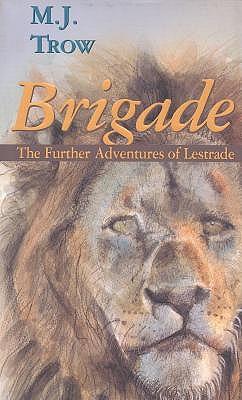 Brigade by M J Trow