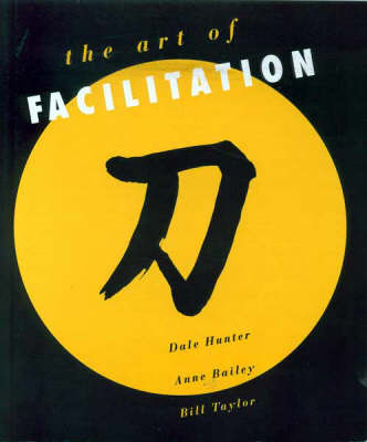 The The Art of Facilitation by Dale Hunter