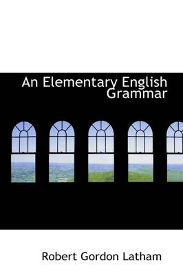 An Elementary English Grammar by Robert Gordon Latham