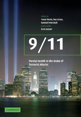 9/11: Mental Health in the Wake of Terrorist Attacks by Yuval Neria