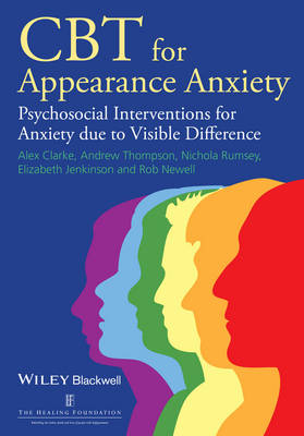 CBT for Appearance Anxiety - Psychosocial Interventions for Anxiety Due to Visible          Difference by Alex Clarke