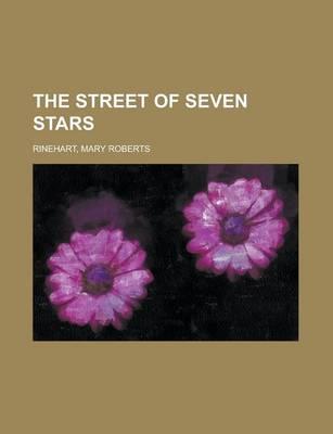 The Street of Seven Stars by Mary Roberts Rinehart