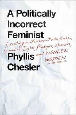 A Politically Incorrect Feminist by Phyllis Chesler