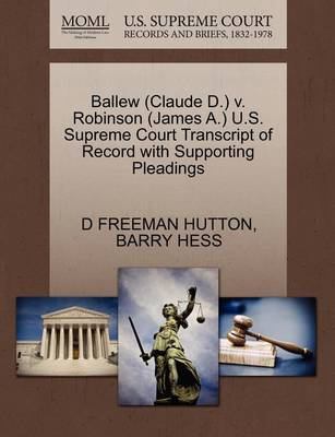 Ballew (Claude D.) V. Robinson (James A.) U.S. Supreme Court Transcript of Record with Supporting Pleadings by D. Freeman