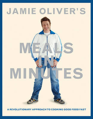 Jamie Oliver's Meals in Minutes by Jamie Oliver
