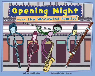 Opening Night with the Woodwind Family! by Trisha Speed Shaskan
