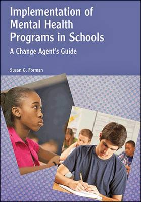 Implementation of Mental Health Programs in Schools by Susan G. Forman