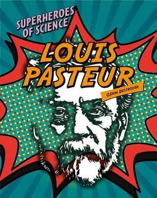 Louis Pasteur by Nancy Dickmann