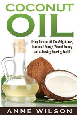 Coconut Oil by Anne Wilson